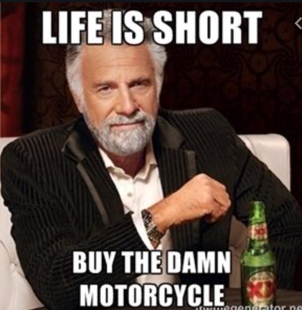 Life's short-buy the damn bike.png